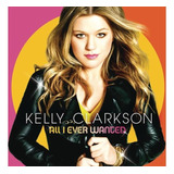 Kelly Clarkson   All I Ever Wanted [cd] Importado Lacrado
